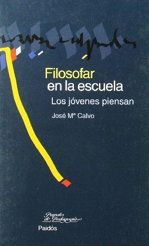 9788449319013: Filosofar En La Escuela/ Making Philosophy in the School (Spanish Edition)