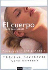 9788449319129: El cuerpo tiene sus razones: Autocura y antigimnasia / Your Body Knows Better (Paidos Vida Y Salud / Paidos Life and Health) (Spanish Edition)