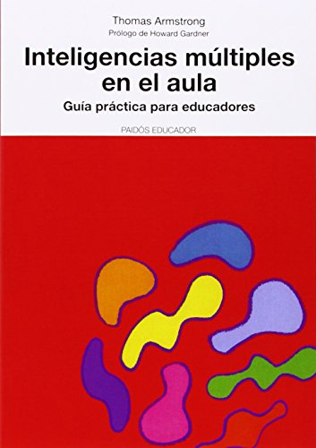 9788449319143: Inteligencias Multiples En El Aula / Multiple Intelligences in the Classroom: Guia Practica para Educadores / Practical Guide for Teachers (paidos educador / Education) (Spanish Edition)