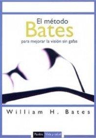 9788449319242: El metodo Bates para mejorar la vision sin gafas/ The Bates Method for better eyesight without glasses (Vida Y Salud / Life and Health) (Spanish Edition)