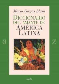 9788449319501: Diccionario del amante de América Latina (Lexicon)
