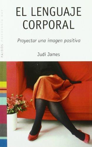 9788449319518: Lenguaje corporal, el - proyectar una imagen positiva (Psicologia Hoy)