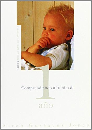 9788449319532: Comprendiendo a tu hijo de 1 ano (Nueva Clinica Tavistock/ New Tavistock Clinic) (Spanish Edition)