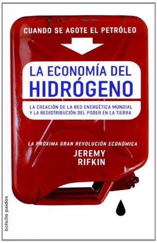 9788449319600: Economia del hidrogeno, la - la creacion de la red energetica mundial y la redistribucion del poder en la tierra (Bolsillo Paidos)
