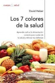 9788449319617: Los 7 colores de la salud/ What Color is Your Diet?: Como Reforzar Tus Defensas Mediante Una Alimentacion Sana Y Equilibrada (Cuerpo y Salud / Body and Health) (Spanish Edition)