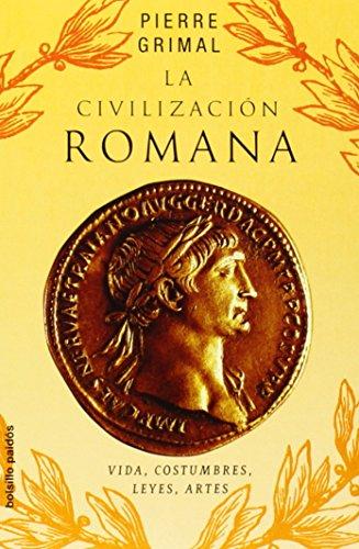 9788449319891: La civilizacion romana.Vidas, costumbres, leyes, artes (Spanish Edition)