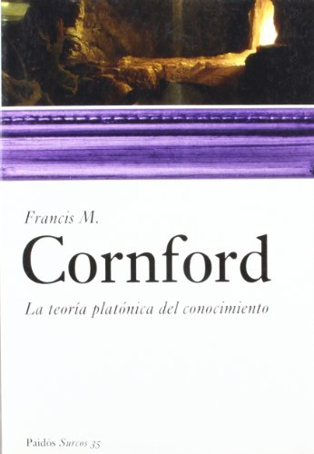 La Teoria Platonica Del Conocimiento/ the Platonic Theory of Knowledgement: La Teoria Platonica Del Conocimiento (Spanish Edition) (8449319900) by Cornford, Francis MacDonald