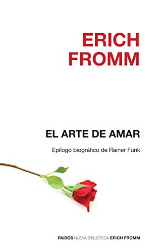 El arte de amar (Nueva Biblioteca Erich Fromm) (Spanish Edition) - Fromm, Erich