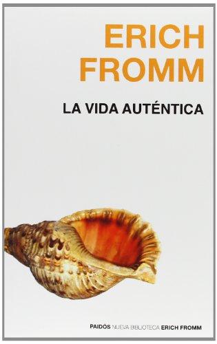 9788449320002: La vida autentica (Nueva Biblioteca Erich Fromm/ Erich Fromm New Library) (Spanish Edition)