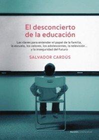 9788449320033: El desconcierto de la educacion/ The Bewilderment of Education: Las claves para entender el papel de la familia, la escuela, los valores, los ... del futuro (Contextos) (Spanish Edition)