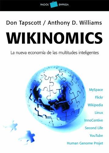 9788449320149: Wikinomics. La nueva economia de las multitudes inteligentes (Empresa) (Spanish Edition)