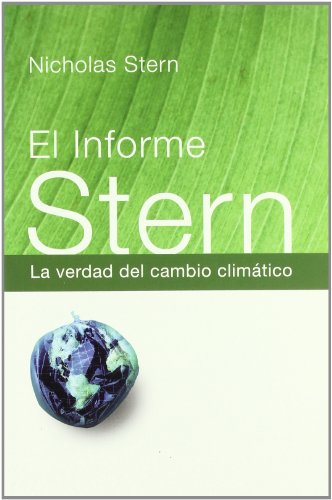 9788449320323: El Informe Stern/ The Stern Review: La Verdad Del Cambio Climatico/ Economics of Climate Change (Historia Contemporanea/ Contemporary History) (Spanish Edition)
