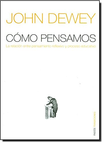 9788449320330: Como pensamos/ How We Think: Nueva Exposicion De La Relacion Entre Pensamiento Reflexivo Y Proceso Educativo/ New Exhibition of the Relationship ... Y Desarrollo Humano) (Spanish Edition)