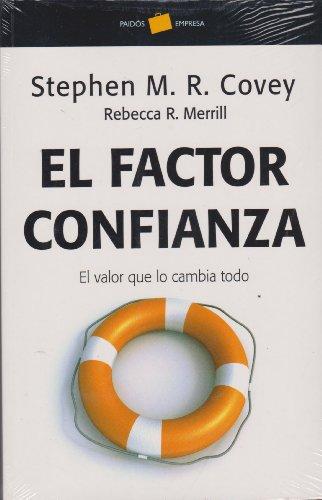 9788449320446: El factor confianza. El valor que lo cambia (Empresa/ Business) (Spanish Edition)