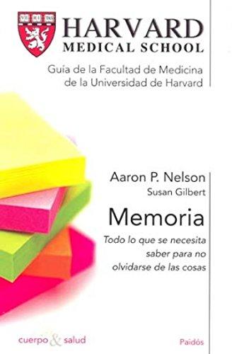 Memoria/ Harvard Medical School Guide: Todo lo: Nelson, Aaron P.,