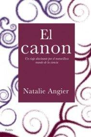 EL CANON: Una viaje alucinante por el maravilloso mundo de la ciencia: ANGIER, NATALIE