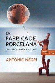 9788449320989: La fábrica de porcelana: Una nueva gramática de la política (Estado y Sociedad)