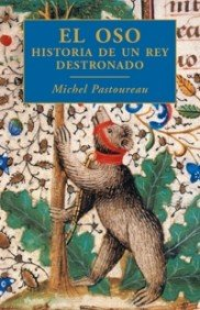 9788449321047: El oso/ The Bear: Historia de un rey destronado/ A History of an Overthrown King (Origenes) (Spanish Edition)