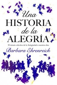 9788449321146: Una historia de la alegria/ Dancing in the Street: El extasis colectivo de la antiguedad a nuetros dias/ A History of Collective Joy (Contextos) (Spanish Edition)