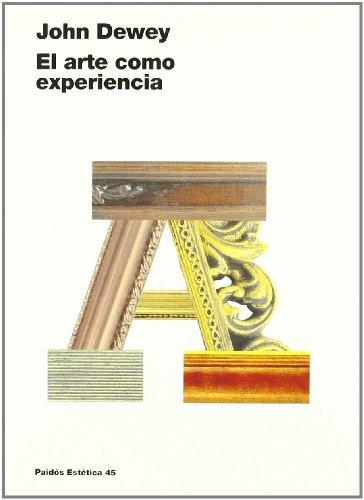 El arte como experiencia/ Art as Experience: Dewey, John