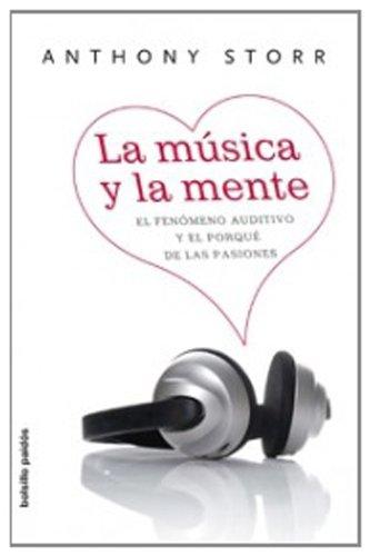 9788449321191: La música y la mente: El fenómeno auditivo y el porqué de las pasiones (Bolsillo Paidós)