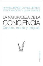9788449321320: La naturaleza de la conciencia/ Neuroscience and Philosophy: Cerebro mente y lenguaje/ Brain, Mind, and Language (Transiciones/ Transitions) (Spanish Edition)