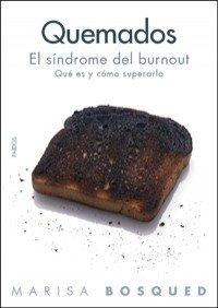 9788449321474: Quemados, el sindrome del burnout/ Burnt, the Burnout Syndrome: Que es y como superarlo/ What Is It and How to Overcome it (Divulgacion-Autoayuda/ Disclosure-Self-Help) (Spanish Edition)