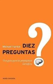 9788449321665: Diez preguntas: Guía para la perplejidad científica (Contextos)