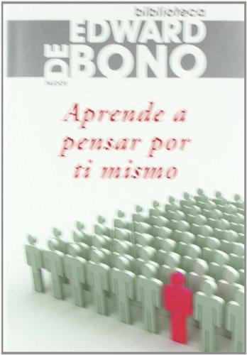 9788449321863: Aprende a pensar por ti mismo (Biblioteca Edward De Bono)
