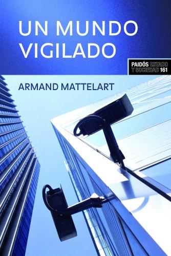 9788449321917: Un mundo vigilado (Estado Y Sociedad (paidos))