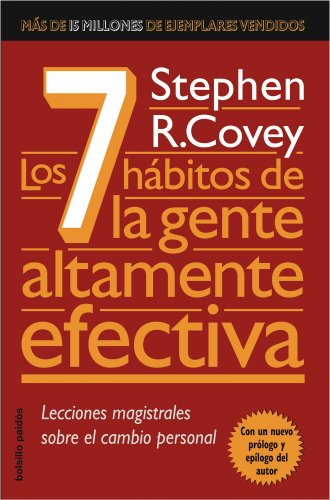 Los 7 habitos de la gente altamente efectiva/ The Seven Habits of the Highly Effective People:...
