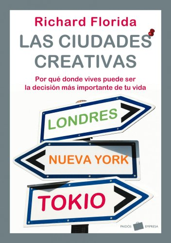 9788449322044: Las ciudades creativas/ Who's Your City: Por que donde vives puede ser la decision mas importante de tu vida/ How the Creative Economy Is Making Where to Live the Most Important Decision of Y