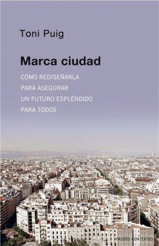 9788449322099: Marca ciudad/ City Mark: Como redisenarla para asegurar un futuro esplendido para todos/ How to Redesign It to Ensure a Splendid Future for Everyone (Spanish Edition)