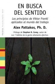 9788449322143: En busca del sentido: Los principios de Viktor Frankl aplicados al mundo del trabajo (Psicología Hoy)