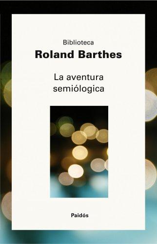 9788449322310: La aventura semiologica/ The Semiologic Adventure (Biblioteca Robert Barthes/ Robert Barthes Library) (Spanish Edition)