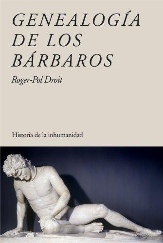 9788449322648: Genealogía de los bárbaros: Historia de la inhumanidad (Contextos)