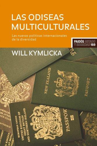 9788449322860: Las odiseas multiculturales: Las nuevas políticas internacionales de la diversidad (Estado y Sociedad)