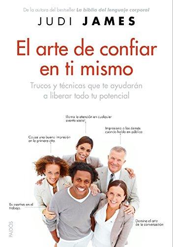 9788449323027: El arte de confiar en ti mismo: Trucos y tecnicas que te ayudaran a liberar todo tu potencial (Spanish Edition)