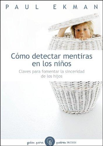 9788449323782: C�mo detectar mentiras en los ni�os: Claves para fomentar la sinceridad de los hijos