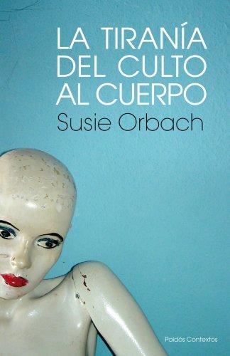 La Tirania del Culto al Cuerpo (8449323851) by Susie Orbach