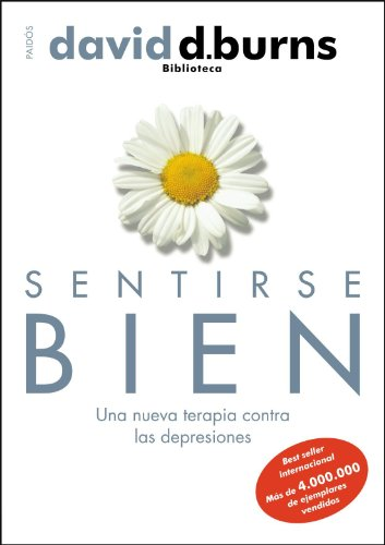 9788449323997: Sentirse bien: Una nueva terapia contra las depresiones (Biblioteca David Burns)