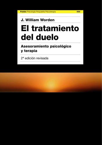 9788449324017: El tratamiento del duelo: Asesoramiento psicológico y terapia (Psicología Psiquiatría Psicoterapia)
