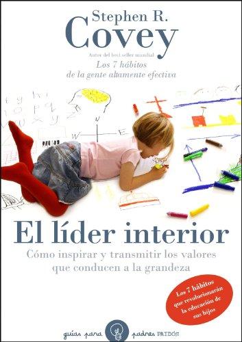 9788449324147: El líder interior: Cómo transmitir e inspirar los valores que conducen a la grandeza (Guías para Padres)