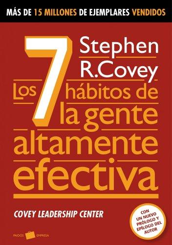 Los 7 hábitos de la gente altamente efectiva: Covey, Stephen R. (1932-2012)