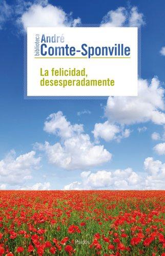 9788449324703: La felicidad, desesperadamente (Biblioteca André Comte-Sponville)