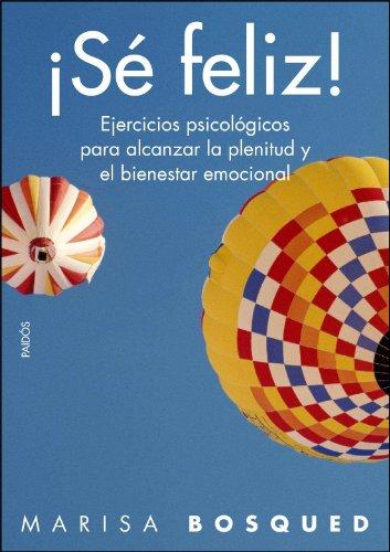 9788449325021: Se feliz!. Ejercicios psicologicos para alcanzar la plenitud y el bienestar emocional (Spanish Edition)