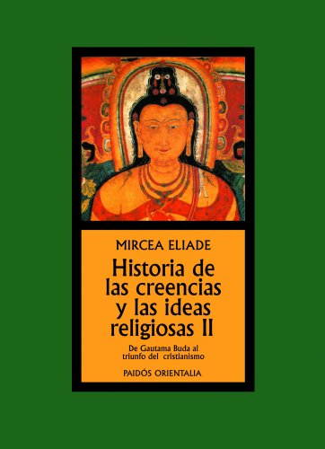 9788449325038: Historia de las creencias y las ideas religiosas II: De Gautama Buda al triunfo del cristianismo (Orientalia)