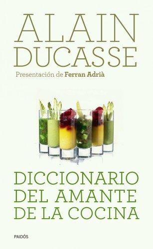 9788449325182: Diccionario del amante de la cocina: Presentación de Ferran Adrià (Lexicon (paidos))