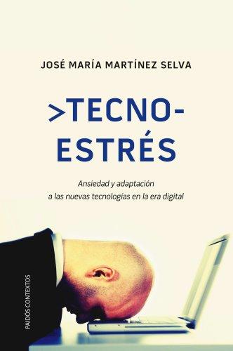 9788449325311: Tecnoestrés: Ansiedad y adaptación a las nuevas tecnologías en la era digital (Contextos)