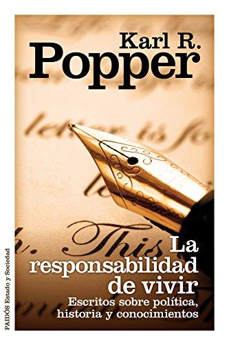 9788449325809: La responsabilidad de vivir: Escritos sobre política, historia y conocimiento (Estado y Sociedad)